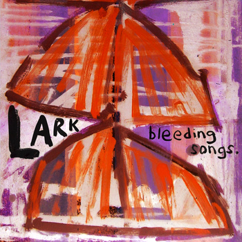 lark_bleedingsongs