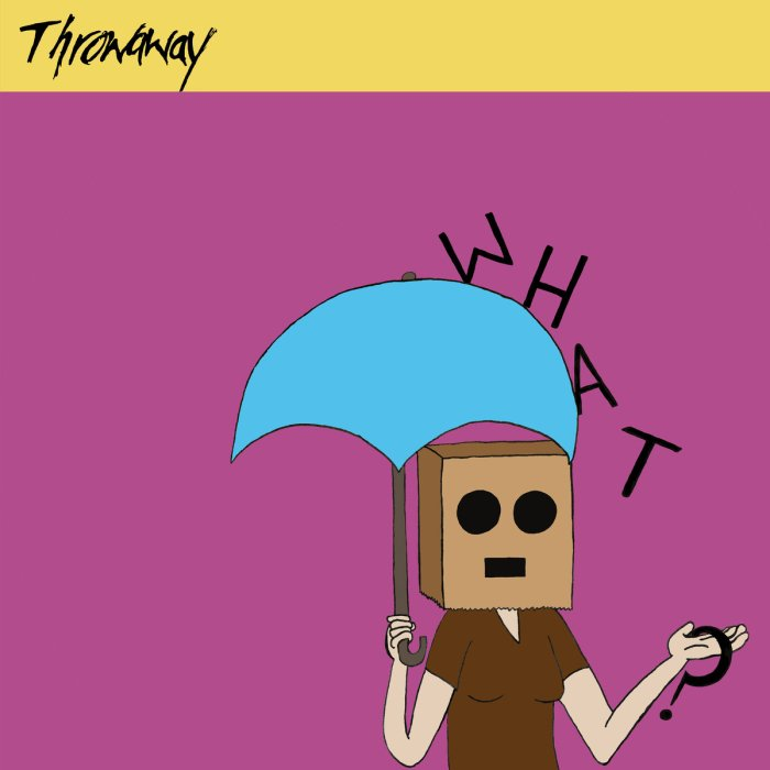 throwaway_what